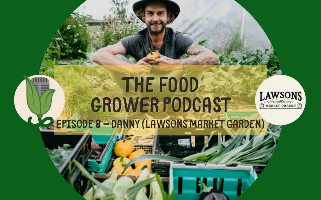 Food Grower Podcast Danny Blog