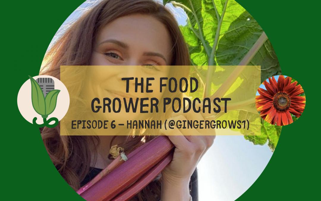 Food Grower Podcast Hannah Blog