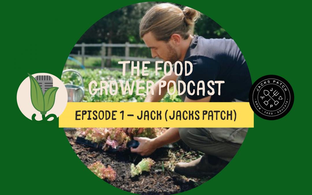 Food Grower Podcast Jack Blog